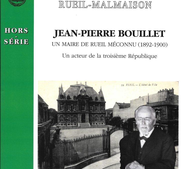 Hors série – JP Bouillet – Un Maire de Rueil méconnu. Auteur  Jeannine Levacher